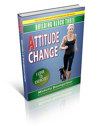 The 7 Building Blocks to Health. Block 3 - Attitude Change.I love to Exercise.
